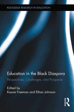 Education in the Black Diaspora Perspectives,  Challenges,  and Prospects
