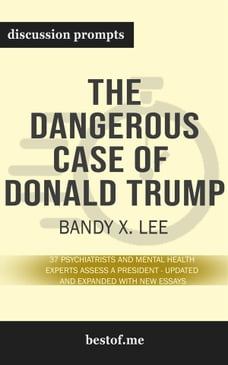 """Summary: """"The Dangerous Case of Donald Trump: 37 Psychiatrists and Mental Health Experts Assess a…"""