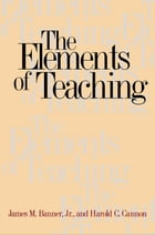 The Elements of Teaching by James M. Banner Jr.