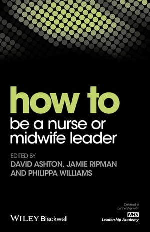 How to be a Nurse or Midwife Leader