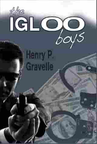 The Igloo Boys by Henry P. Gravelle