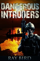 Dangerous Intruders by Ray Bird