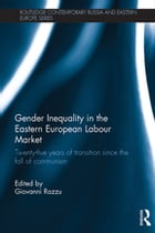 Gender Inequality in the Eastern European Labour Market: Twenty-five years of transition since the…