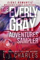 The Everly Gray Adventures Sampler: The Everly Gray Adventures by L.j. Charles