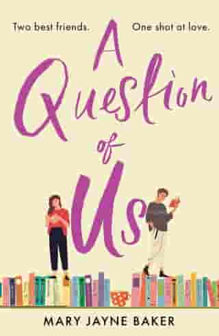 A Question of Us: a laugh out loud romantic comedy