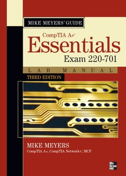 Book Mike Meyers CompTIA A+ Guide: Essentials Lab Manual, Third Edition (Exam 220-701) by Michael Meyers