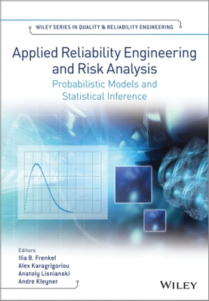 Applied Reliability Engineering and Risk Analysis Probabilistic Models and Statistical Inference