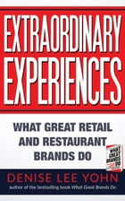 Extraordinary Experiences: What Great Retail and Restaurant Brands Do