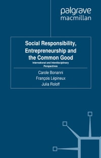 Social Responsibility, Entrepreneurship and the Common Good: International and Interdisciplinary…