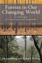Forests in Our Changing World: New Principles for Conservation and Management