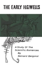 The Early H.G.Wells: A Study of the Scientific Romances