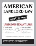 American Landlord Law: Everything U Need to Know About Landlord-Tenant Laws: Everything U Need to Know About Landlord-Tenant Laws by Trevor Rhodes, (contact Tomas Mureika)