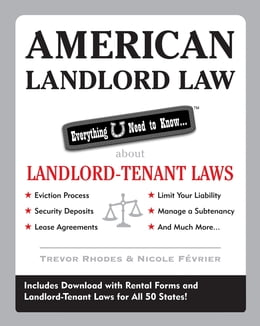 Book American Landlord Law: Everything U Need to Know About Landlord-Tenant Laws: Everything U Need to… by Trevor Rhodes