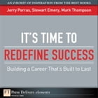 It's Time to Redefine Success: Building a Career That's Built to Last by Stewart Emery