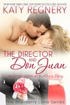 The Director and Don Juan: The Blueberry Lane Series by Katy Regnery