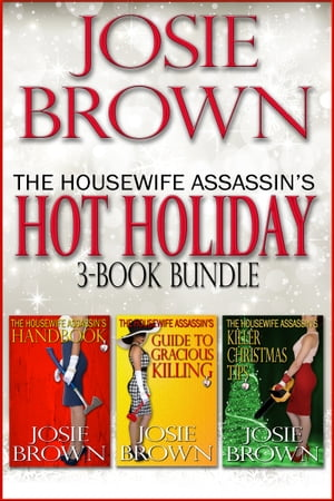 The Housewife Assassin's Hot Holiday 3-Book Bundle