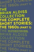 9780007482290 - Brian Aldiss: The Complete Short Stories: The 1960s (Part 1) (The Brian Aldiss Collection) - Bog