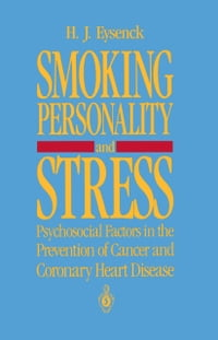 Smoking, Personality, and Stress: Psychosocial Factors in the Prevention of Cancer and Coronary…