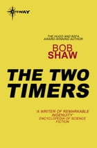 The Two Timers by Bob Shaw