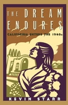 The Dream Endures: California Enters the 1940s