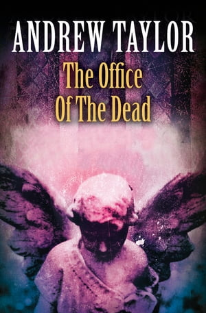The Office of the Dead (The Roth Trilogy, Book 3) by Andrew Taylor