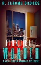 First Kill Wonder: A Naim Butler Romance Suspense by R. Jerome Brooks