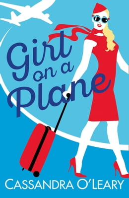 Book Girl on a Plane: A sexy, sassy, summer read by Cassandra O'Leary