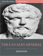 The Cavalry General (Illustrated) by Xenophon