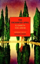 The Enchanted April by Cathleen Schine