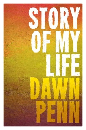 Story Of My Life by Dawn Penn