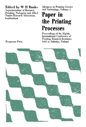 Paper in the Printing Processes: Proceedings of the Eighth International Conference of Printing Research Institutes Held at Aulanko,  Finland,  1965