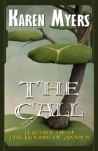 The Call: A Short Story by Karen Myers