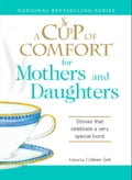 A Cup of Comfort for Mothers and Daughters 1cde1445-a0da-43fa-8790-1756cfd2fbfa