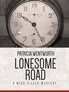 Lonesome Road: A Miss Silver Mystery #3 by Patricia Wentworth