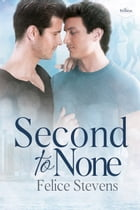 Second to None by Felice Stevens