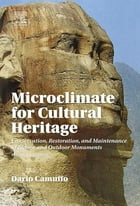 Microclimate for Cultural Heritage: Conservation, Restoration, and Maintenance of Indoor and…