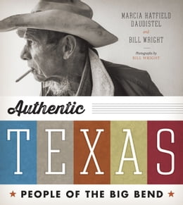 Book Authentic Texas: People of the Big Bend by Marcia Hatfield Daudistel