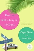 How to Kill a Guy in 10 Days by Kayla Perrin