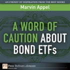 A Word of Caution About Bond ETFs by Marvin Appel