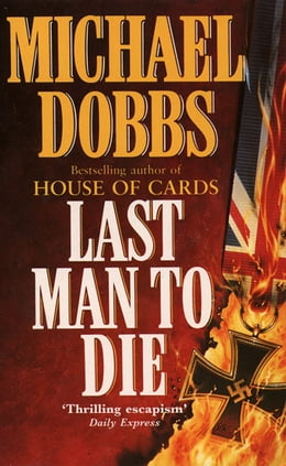 Book Last Man to Die by Michael Dobbs
