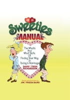 Sweeties Manual: The Whats And What Nots Of Finding Your Way In Today's Marriage by David Richardson