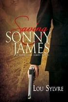 Saving Sonny James by Lou Sylvre