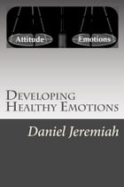 Developing Healthy Emotions