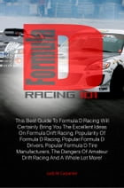 Formula D Racing 101: This Best Guide To Formula D Racing Will Certainly Bring You The Excellent Ideas On Formula Drift Ra by Judy M. Carpenter