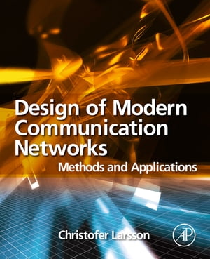 Design of Modern Communication Networks Methods and Applications