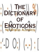 The Dictionary of Emoticons - No Words Allowed by M Osterhoudt