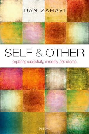 Self and Other Exploring Subjectivity,  Empathy,  and Shame