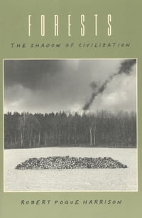 Forests: The Shadow of Civilization