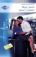 Sept jours pour s'aimer (Harlequin Azur) by Anne McAllister