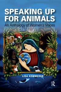 Speaking Up for Animals: An Anthology of Women's Voices